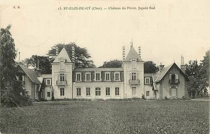 Saint-Eloi-de-Gy (Cher) Le château du Péron CPA