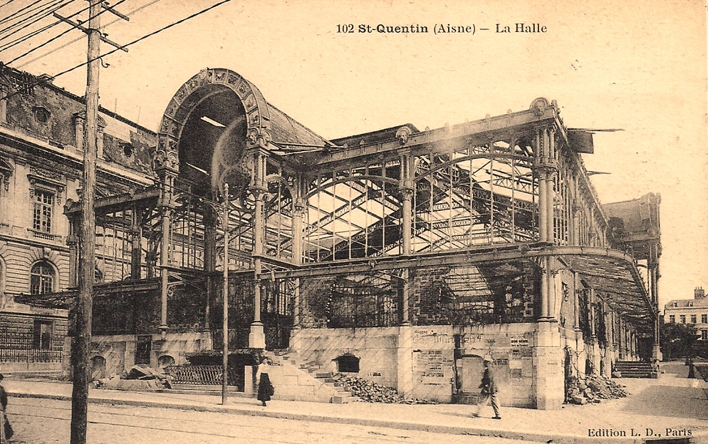 Saint-Quentin (Aisne) CPA 1914, la halle