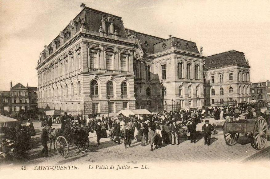 Saint-Quentin (Aisne) CPA le marché du Palais de justice