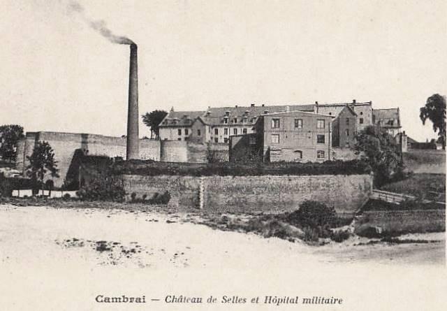 Cambrai 59 le chateau de selles et l hopital militaire cpa